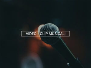 VIDEO CLIP MUSICALI Ciakstudio
